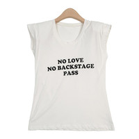 No Love No Backstage Pass