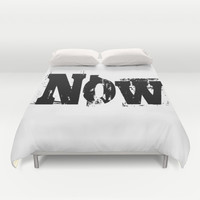 Now! NOW  I say! Duvet Cover by RQ Designs (Retro Quotes)