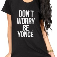 Tru Designz Women's Don't Worry BeYonce T-shirt Clothing Tee Ladies