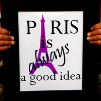Paris Is A Good Idea Typography Print. Sabrina Quote. 8x10 Word Art. from Evangelina's Closet