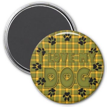 I Love my Dog Round Plaid Refrigerator Magnet