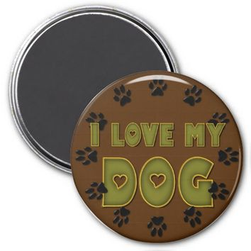 I Love my Dog Round Brown Refrigerator Magnet