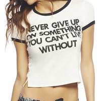 Never Give Up Crop Tee   Wet Seal