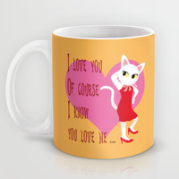 I know you love me Mug by BATKEI