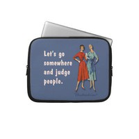 let's go somewhere and judge people laptop sleeves from Zazzle.com