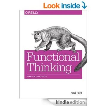 Functional Thinking: Paradigm Over Syntax [Kindle Edition]
