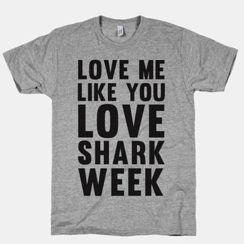Love Me Like You Love Shark Week