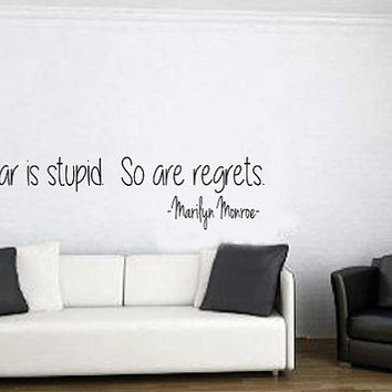 Marilyn Monroe - Fear Is Stupid.  So Are Regrets. - Quote - Wall Art Decal