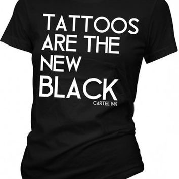 """Women's """"Tattoos Are The New Black"""" Tee by Cartel Ink (Black)"""