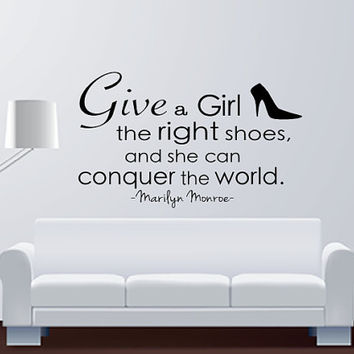 Marilyn Monroe - Give A Girl The Right Shoes - Quote - Wall Art Decal