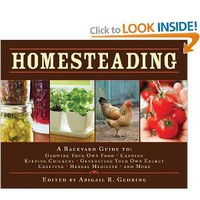 Amazon.com: Homesteading: A Back to Basics Guide to Growing Your Own Food, Canning, Keeping Chickens, Generating Your Own Energy, Crafting, Herbal Medicine, and More (Back to Basics Guides) (9781602397477): Abigail R. Gehring: Books