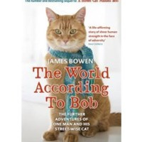 The World According to Bob: The Further Adventures of One Man and His Street-wise Cat : James Bowen : 9781444777574