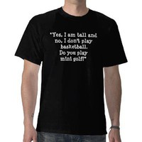 Yes I Am Tall, Do You Play Mini Golf Shirt Designq from Zazzle.com