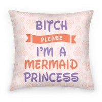 Bitch Please I'm a Mermaid Princess