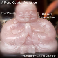 A Rose Quartz Meditation Inner Peace, Self Love, Universal Love: MP3, Audio, relaxation,crystals, Rose Quartz meditation, self improvement