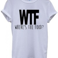 WTF Where is the Food Funny Hipster Swag White Men Women Unisex Top T-Shirt