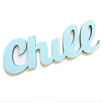 Chill Cool Decor Sign