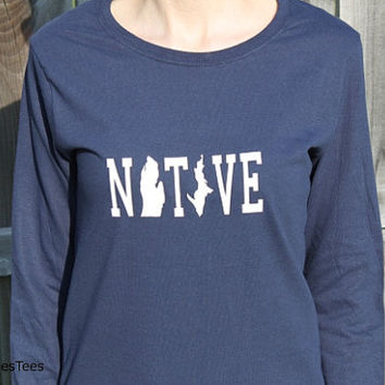 Michigan Native Shirt, Long Sleeve Michigan Shirt, Mitten Shirt, Womens