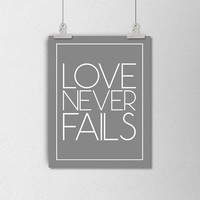 Love Never Fails. Love Typography Poster. Minimalist Love Poster. Gray and White. Office Art. Bedroom Decor. Love Quote Poster. Love Art.