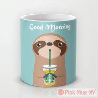 Personalized mug cup designed PinkMugNY- I love Starbucks - sloth - Good Morning