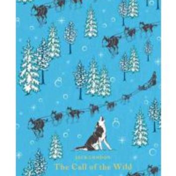 The Call of the Wild : Jack London, Melvin Burgess : 9780141336541
