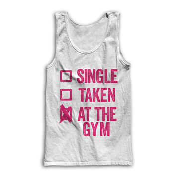 Single, Taken, At The Gym