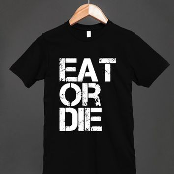 EAT OR DIE