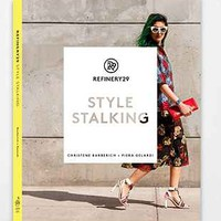 Refinery 29 Style Stalking By Piera Gelardi and Christine Barberich - Urban Outfitters