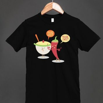 You're Hot - You're Sweet - Funny Flirting T Shirt - Many colors and styles to choose from