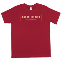BACON RELATED DECLARATION T-SHIRT