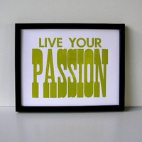Live Your Passion Letterpress Print Chartreuse by happydeliveries