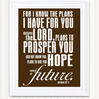 11 x 14  Poster Print - Jeremiah 28:11 in Chocolate Brown
