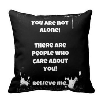 You Are Not Alone Pillow