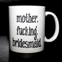 Personalized Bridesmaid Gift Coffee Mug