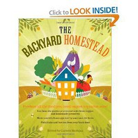 The Backyard Homestead: Produce all the food you need on just a quarter acre! [Paperback]