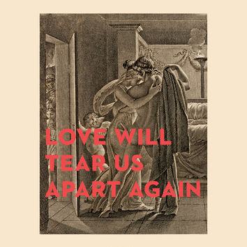 Love Will Tear Us Apart Again Art Print by Heart of Hearts Designs | Society6