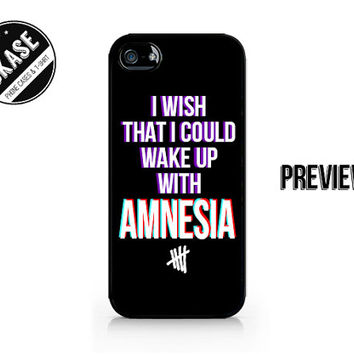 I Wish That I Could Wake Up With AMNESIA - 5SOS - 5 Seconds of Summer - iPhone 4 / 4S / 5 / 5C / 5S / Samsung Galaxy S3 / S4 / S5 - 256
