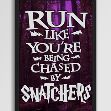 Run Like You're Being Chased By Snatchers on a 13x19' Poster