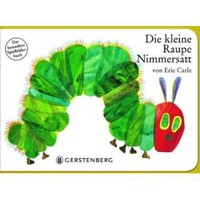 Die kleine Raupe Nimmersatt. Moosgummi-Ausgabe [Hardcover]