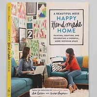A Beautiful Mess Happy Handmade Home By Elsie Larson & Emma Chapman - Urban Outfitters