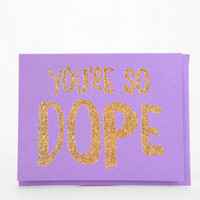 The Social Type Youre So Dope Card - Urban Outfitters