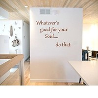 Whatever is good for your soul Wall Decal