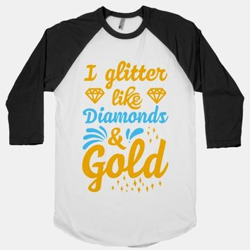 I Glitter Like Diamonds and Gold