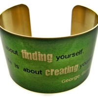 """George Bernard Shaw Vintage Style Brass Cuff Bracelet: """"Life isn't about finding yourself..."""""""