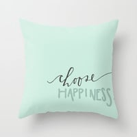 Choose Happiness 1 Throw Pillow by Julie Kuberski