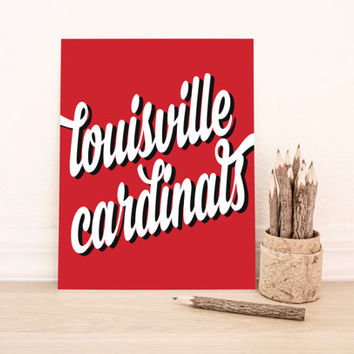 Louisville Cardinals Art PrintableTypography Poster Dorm Decor Home Decor Office Decor Poster