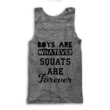 Boys Are Whatever Squats Are Forever
