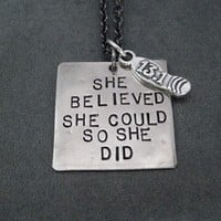 SHE BELIEVED SHE COULD SO SHE DID with Sterling Silver 13.1 or 26.2 Shoe Print Charm Necklace - Nickel pendant with Sterling Silver Shoe Print Charm priced with Gunmetal chain