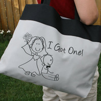 "Wedding ""I got one"" funny tote bag - Perfect for the Bride to be"