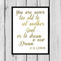 "Inspirational Quote Wall Art/Gold Foil Tomography/C.S. Lewis Quote Print/Never too old/Tomography wall art/8""x10"" Print"